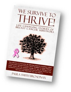 We Survive to Thrive - life changing stories of breast cancer survivors - Book